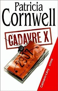 [Kay Scarpetta] : Cadavre X, Cornwell, Patricia