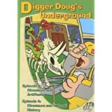 Digger Doug's Underground: Ep. 3 Dinosaurs and Artifacts and Ep. 4 Dinosaurs and Natural History ~ Caleb Colley