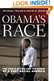 Obama's Race: The 2008 Election and the Dream of a Post-Racial America (Chicago Studies in American Politics)