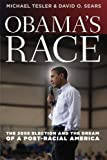 Obamas Race: The 2008 Election and the Dream of a Post-Racial America (Chicago Studies in American Politics)