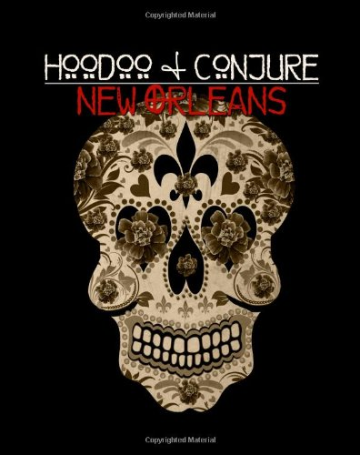 Hoodoo and Conjure: New Orleans: Volume 1