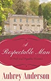 A Respectable Man: A Pride and Prejudice Variation
