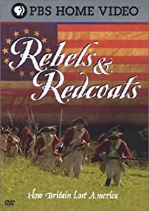 Rebels & Redcoats - How Britain Lost America