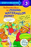 The Berenstain Bears and the Missing Watermelon Money (Step-Into-Reading, Step 3) (0679992308) by Berenstain, Stan