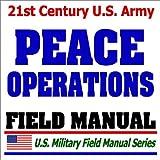 echange, troc Department of Defense - 21st Century U.S. Army Peace Operations (FM 100-23): Peacekeeping, UN Operations, Sanction Enforcement