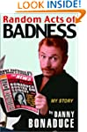 Random Acts of Badness: My Story