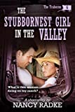 The Stubbornest Girl in the Valley (The Traherns #6, SHORT STORY) (The Traherns series)