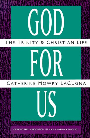 God for Us : The Trinity and Christian Life, CATHERINE MOWRY LACUGNA