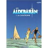 Aldebaran, tome 1 : La catastrophepar Leo