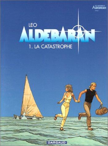 Les Mondes d'Aldébaran (1) : La Catastrophe : Cycle 1 : Aldébaran