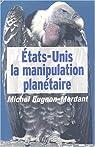 Etats-Unis : La Manipulation plan�taire par Bugnon-Mordant