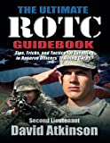 The Ultimate ROTC Guidebook: Tips, Tricks, and Tactics for Excelling in Reserve Officers' Training Corps
