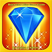 Bejeweled Blitz Game Guide Audiobook by Joshua J. Abbott Narrated by Spencer Myers