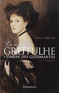 La comtesse Greffulhe : L'ombre des Guermantes par Laure Hillerin