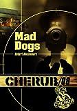 echange, troc Robert Muchamore - Cherub, Tome 8 : Mad dogs