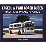 Fageol & Twin Coach Buses  1922-1956 Photo Archive