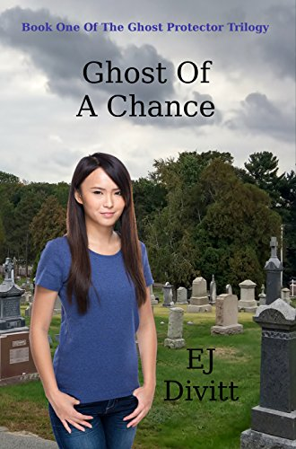 Ghost Of A Chance by EJ Divitt