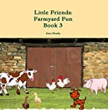 Little Friends: Farmyard Fun