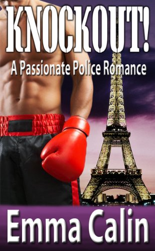 Knockout! A Passionate Police Romance by Emma Calin