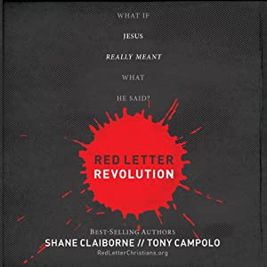 Red Letter Revolution: What If Jesus Really Meant What He Said? | [Shane Claiborne, Tony Campolo]