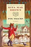 Fox Tracks: A Novel (034553297X) by Brown, Rita Mae