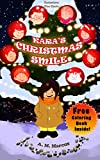 Children's Book: Kara's Christmas Smile: (A Pay It Forward Christmas Children's Picture Book) (Free Coloring Book Inside!) (Christmas Books for Kids)