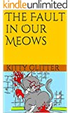 The Fault in Our Meows