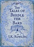 By J. K. Rowling The Tales of Beedle the Bard (U.K. 1st printing) (First Edition)