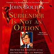 Surrender Is Not an Option: Defending America at the United Nations and Abroad | [John Bolton]
