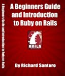 A BEGINNERS GUIDE TO RUBY ON RAILS: B...