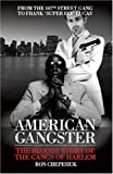 American Gangster: The History of the Gangs of Harlem (1903854660) by Chepesiuk, Ron