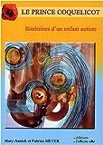 """Afficher """"Itinéraires d'un enfant autiste n° 01<br /> Le Prince coquelicot"""""""
