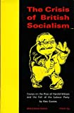 The Crisis of British Socialism (0851240445) by Ken Coates