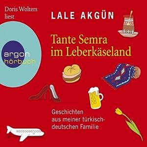 Tante Semra im Leberkäseland Hörbuch