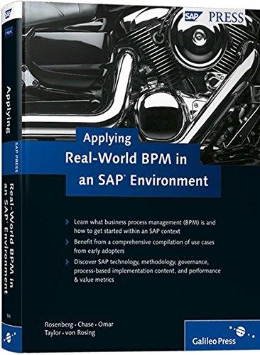 Applying Real-World BPM in an SAP Environment, by Ann Rosenberg, Mark von Rosing, Greg Chase, Rukhshaan Omar, James Taylor, Henrik von Sch