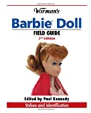 Warman's Barbie Doll Field Guide: Values and Identification (Warman's Field Guide)