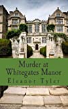 Murder at Whitegates Manor: Historical Cosy Crime