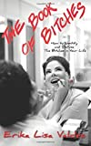 img - for The Book of Bitches: How to Identify and Defuse The Bitches in Your Life by Erika Lisa Valdez (2015-06-13) book / textbook / text book