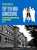 img - for The 2012 Best Book On Top Ten MBA Admissions (Harvard Business School, Wharton, Stanford GSB, Northwestern, & More) - NEW and IMPROVED!! book / textbook / text book