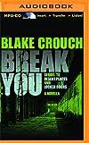 Break You: A Novella (Andrew Z. Thomas/Luther Kite)