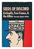 img - for Seeds of Discord: Degaulle, Free France, and the Allies book / textbook / text book