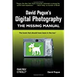 David Pogue's Digital Photography: The Missing Manual ~ David Pogue