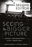 Seeing the Bigger Picture: American and International Politics in Film and Popular Culture