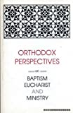 img - for Orthodox Perspectives on Baptism, Eucharist and Ministry (Faith and Order Papers) book / textbook / text book