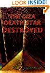 The Giza Death Star Destroyed: The An...