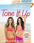 Tone It Up: 28 Days to Fit, Fierce, a...