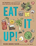 img - for Eat It Up!: 150 Recipes to Use Every Bit and Enjoy Every Bite of the Food You Buy book / textbook / text book