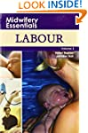 Midwifery Essentials: Labour: Volume 3