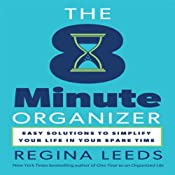 The 8 Minute Organizer: Easy Solutions to Simplify Your Life in Your Spare Time | [Regina Leeds]