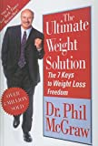 The Ultimate Weight Solution: The 7 Keys to Weight Loss Freedom (141766343X) by McGraw, Phillip C.
